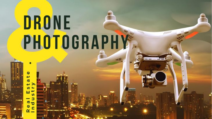 How Has Drone Photography Revolutionized the Real Estate Industry- An Insight